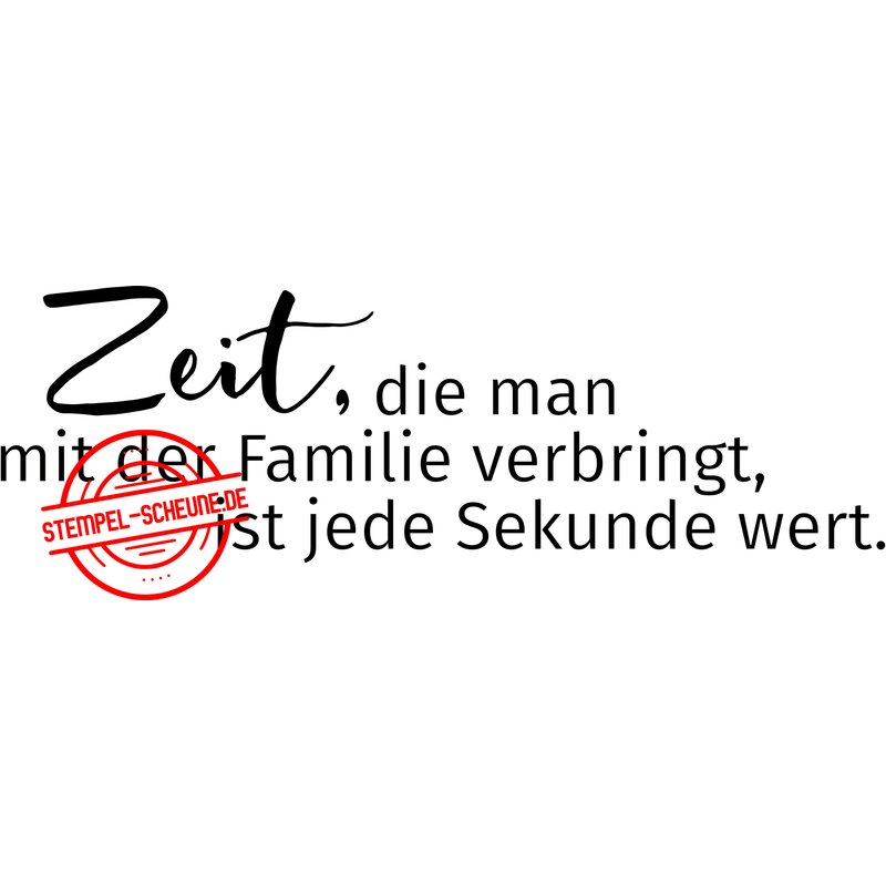 Stempel-Scheune Gummistempel 304 - Zeit Familie Erinnerungen Kinder Spaß  Spruch